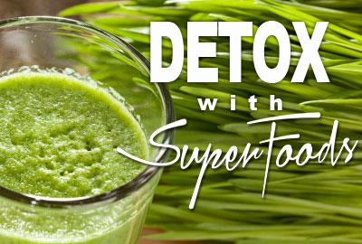 Detox with Super Foods